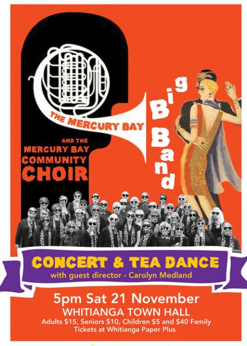 MERCURY BAY CHOIR AND BIG BAND PRESENT A CONCERT AND TEA DANCE