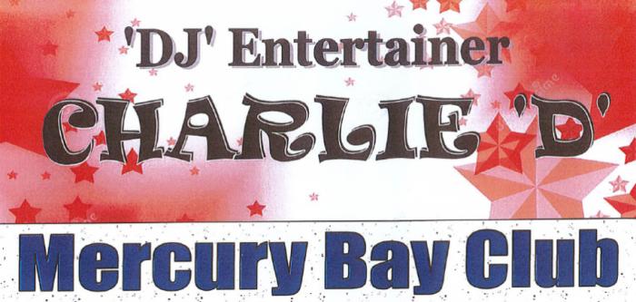 """Mercury Bay Club """"DJ entertainer Charlie D"""" Easter Weekend"""