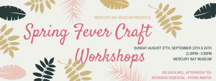 Spring Fever Workshop 2017 Mercury Bay Museum